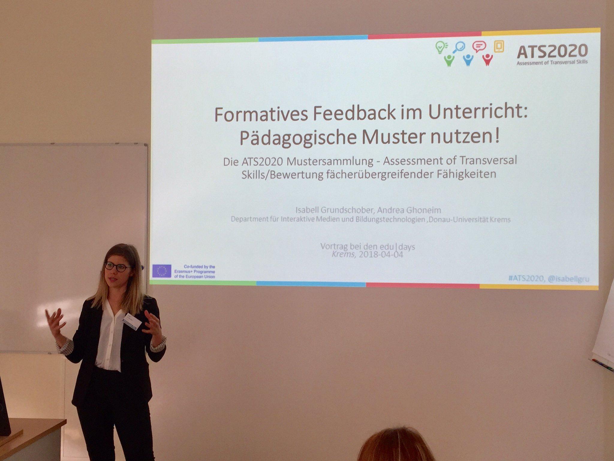 Isabell Grundschober hat die ATS2020 Mustersammlung für formatives Feedback am 4.4.2018 bei den Edudays präsentiert, hier gibt es mehr dazu: http://imbstudent.donau-uni.ac.at/isabellgru/index.php/2018/04/05/paedagogische-muster-fuer-formatives-feedback-mein-edudays-vortrag/